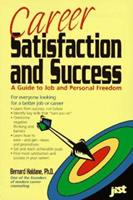Career Satisfaction and Success: A Guide to Job and Personal Freedom 1563702002 Book Cover