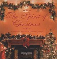 The Spirit of Christmas: Traditional Recipes, Crafts and Carols 184773457X Book Cover