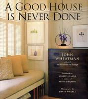 A Good House Is Never Done 1573247170 Book Cover