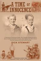A Time of Innocence: A Generation of Unrestricted Freedom; Strict Discipline; Keeping Up with the Joneses; Socially... 1682897214 Book Cover
