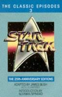 Star Trek: The Classic Episodes, Vol. 3 - The 25th Anniversary Editions 0553291408 Book Cover