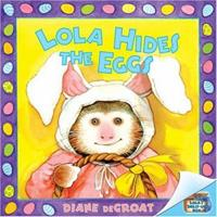 Lola Hides the Eggs 0060583908 Book Cover