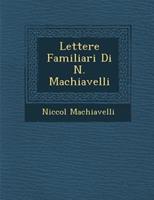 Lettere Familiari Di N. Machiavelli 1286968410 Book Cover