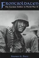 Frontsoldaten: The German Soldier in World War II 0813109434 Book Cover