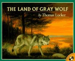 The Land of Gray Wolf (Picture Puffins) 0140557415 Book Cover