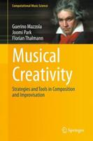 Musical Creativity: Strategies and Tools in Composition and Improvisation 3662508648 Book Cover