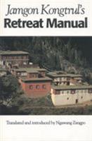 Jamgon Kongtrul's Retreat Manual 1559390298 Book Cover