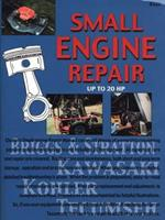 Small Engine Repair (Up to 20 Hp): Total Service Series 0801983258 Book Cover