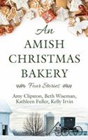 An Amish Christmas Bakery: Four Stories 0310352800 Book Cover