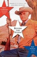 Before the Storm: Barry Goldwater and the Unmaking of the American Consensus 1568584121 Book Cover