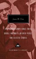 The Postman Always Rings Twice, Double Indemnity, Mildred Pierce and Selected Stories 037541438X Book Cover