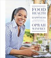 Food, Health and Happiness: 115 On-Point Recipes for Great Meals and a Better Life 1250126533 Book Cover