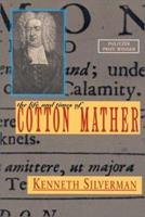 The Life and Times of Cotton Mather 0060152311 Book Cover