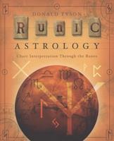Runic Astrology: Chart Interpretation Through the Runes 0738715069 Book Cover