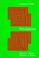 Perceptrons - Expanded Edition: An Introduction to Computational Geometry 0262631113 Book Cover