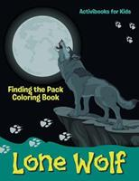 Lone Wolf: Finding the Pack Coloring Book 1683212797 Book Cover