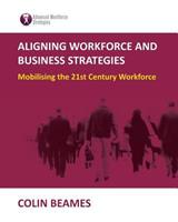 Aligning Workforce and Business Strategies 0980644232 Book Cover