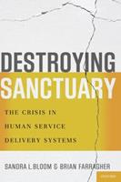 Destroying Sanctuary: The Crisis in Human Service Delivery Systems 0199977917 Book Cover