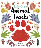 Life-Sized Animal Tracks 1912006103 Book Cover