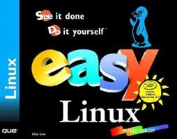 Easy Linux: See It Done Do It Yourself (Easy ...) 0789721082 Book Cover