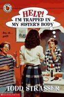 Help! I'm Trapped in My Sister's Body (Help! I'm Trapped (Paperback)) 0590306693 Book Cover