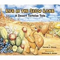 Life in the Slow Lane: A Desert Tortoise Tale 1891795333 Book Cover