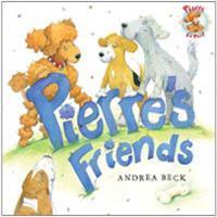 Pierre's Friends 1554690307 Book Cover