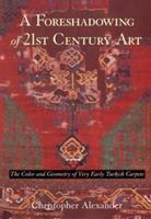 A Foreshadowing of 21st Century Art: The Color and Geometry of Very Early Turkish Carpets (Center for Environmental Structure, Vol 7) 0195208668 Book Cover