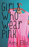 Girls Who Wear Pink 1500494496 Book Cover