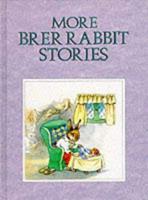 More Brer Rabbit Stories 0861636902 Book Cover