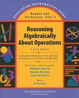 Reasoning Algebraically about Operations Casebook: A Collaborative Project by the Staff and Participants of Teaching to the Big Ideas 1428405178 Book Cover