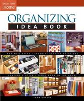 Organizing Idea Book (Tauton's Idea Book Series)