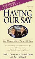 Having Our Say: The Delany Sisters' First 100 Years 156836010X Book Cover