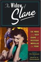 The Widow of Slane and Six More of the Best Crime and Mystery Novellas of the Year 0786717912 Book Cover