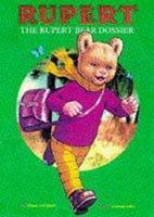 The Rupert Bear Dossier 1899441654 Book Cover