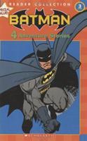 Batman: 4 Adventure Stories (Scholastic Reader Collection Level 3) 0439763126 Book Cover