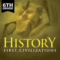 6th Grade History: First Civilizations 1682601498 Book Cover