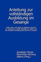 Anleitung Zur Vollstandigen Ausbildung Im Gesange 300023408X Book Cover