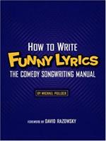 How to Write Funny Lyrics: The Comedy Songwriting Manual 0974742724 Book Cover