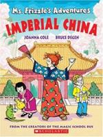 Ms. Frizzle's Adventures: Imperial China 0439843286 Book Cover