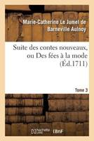 Suite Des Contes Nouveaux, Ou Des Fées a la Mode T01 2016116625 Book Cover