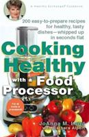 Cooking Healthy with a Food Processor: A Healthy Exchanges Cookbook 0399532811 Book Cover
