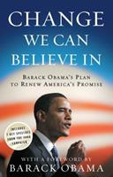 Change We Can Believe In: Barack Obama's Plan to Renew America's Promise 0307460452 Book Cover
