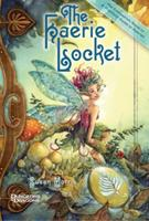 The Faerie Locket: A Companion Novel to A Practical Guide to Fairies 0786955627 Book Cover