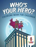 Who's Your Hero?: Coloring Book for Children 0228205301 Book Cover