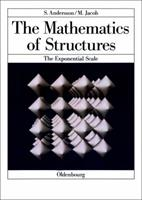 The Mathematics of Structures: The Exponential Scale 3486642588 Book Cover