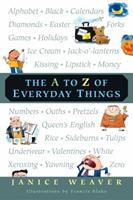 The A to Z of Everyday Things 0887766714 Book Cover