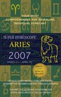 Aries (Super Horoscopes 2007) 042520927X Book Cover