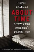 About Time: Surviving Ireland's Death Row 1845887603 Book Cover