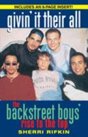 Givin' It Their All: The Backstreet Boys' Rise to the Top 0345426541 Book Cover